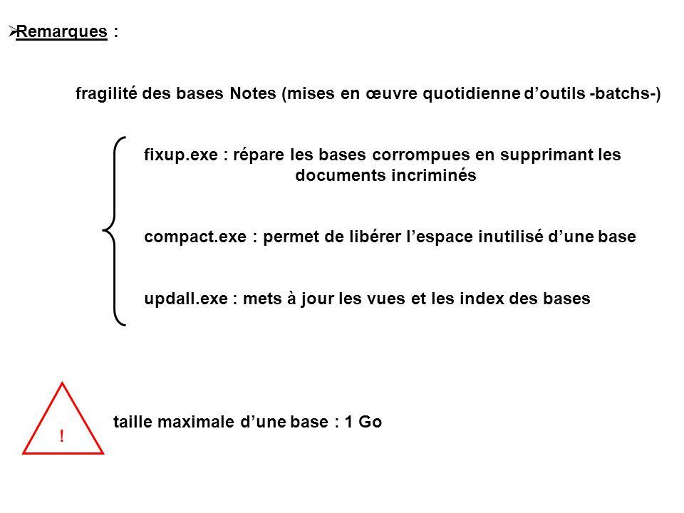 Remarques : fragilité des bases Notes (mises en œuvre quotidienne d'outils -batchs-)
