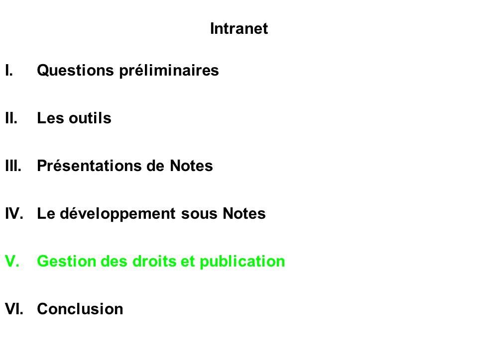 Intranet Questions préliminaires. Les outils. Présentations de Notes. Le développement sous Notes.