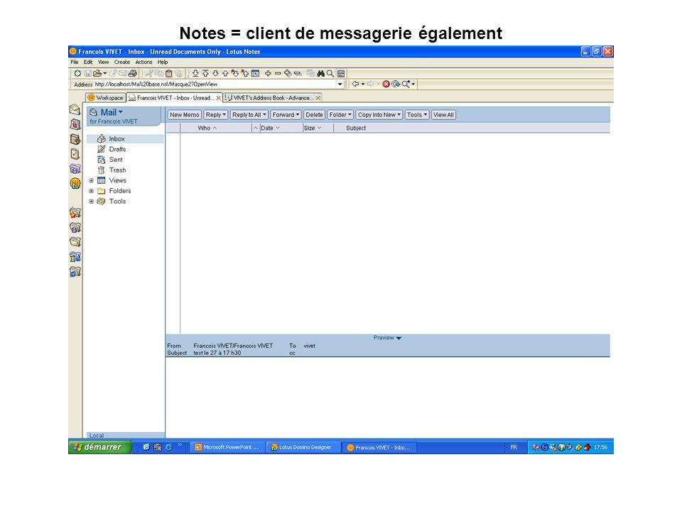 Notes = client de messagerie également