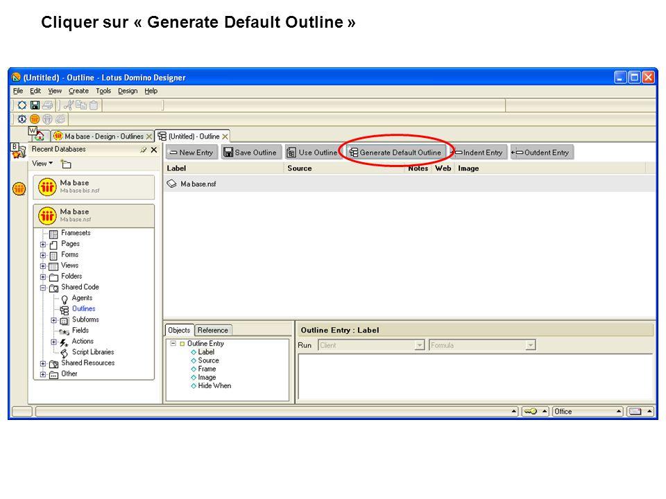 Cliquer sur « Generate Default Outline »