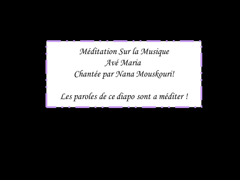 Méditation Sur la Musique Avé Maria Chantée par Nana Mouskouri!