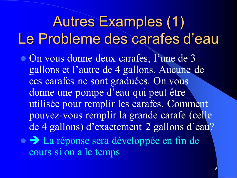 Autres Examples (1) Le Probleme des carafes d'eau