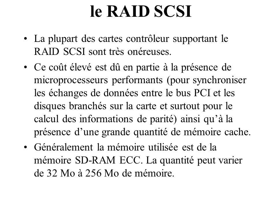 le RAID SCSI La plupart des cartes contrôleur supportant le RAID SCSI sont très onéreuses.