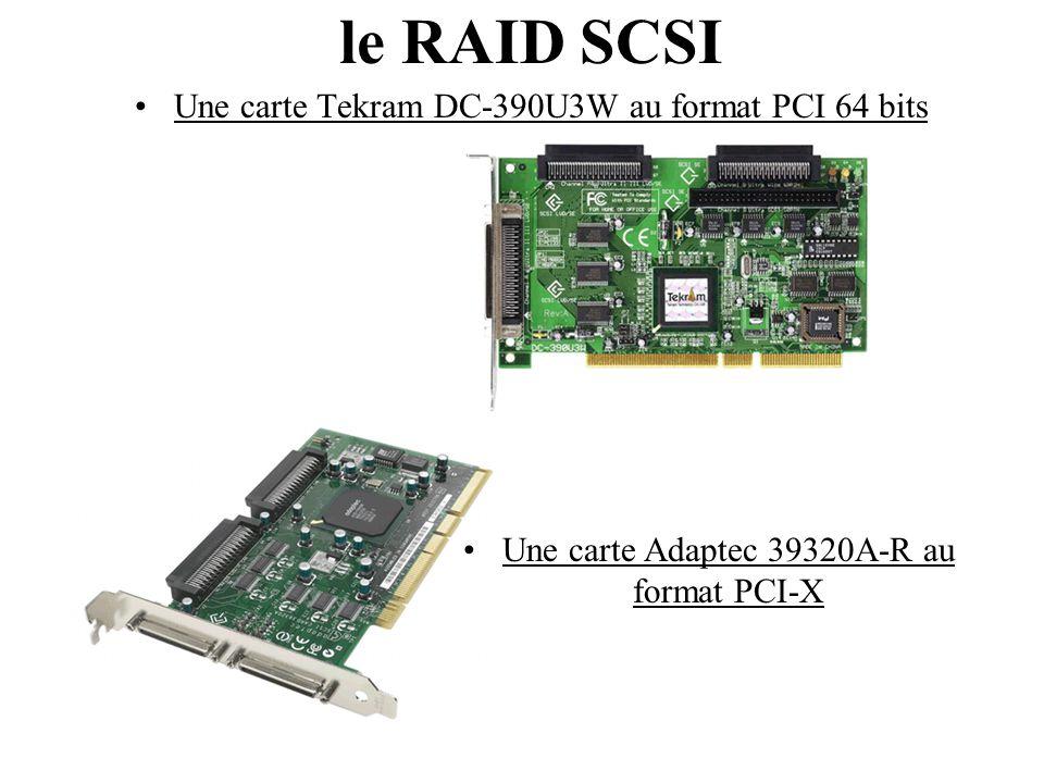 le RAID SCSI Une carte Tekram DC-390U3W au format PCI 64 bits