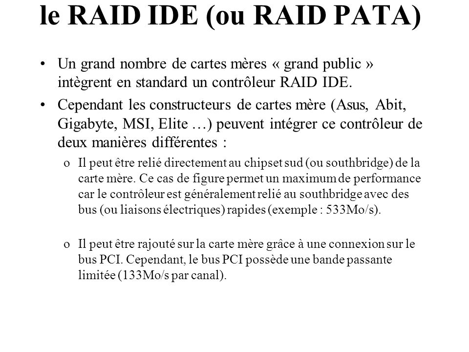 le RAID IDE (ou RAID PATA)