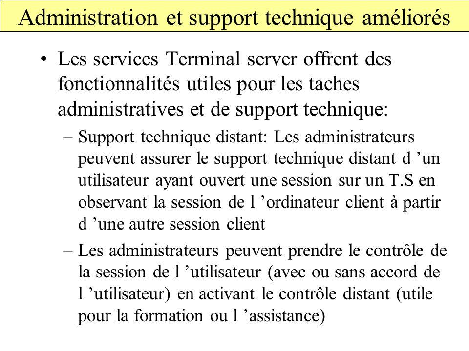 Administration et support technique améliorés