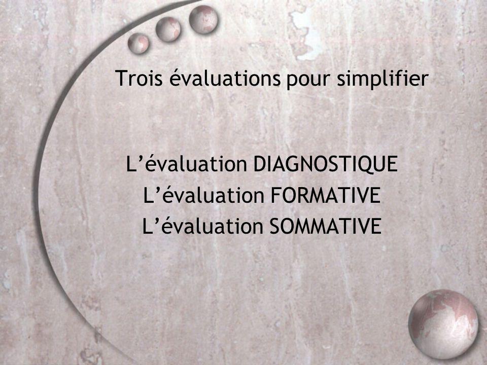 Trois évaluations pour simplifier