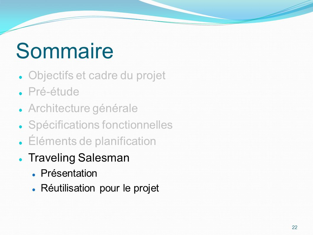 Sommaire Objectifs et cadre du projet Pré-étude Architecture générale