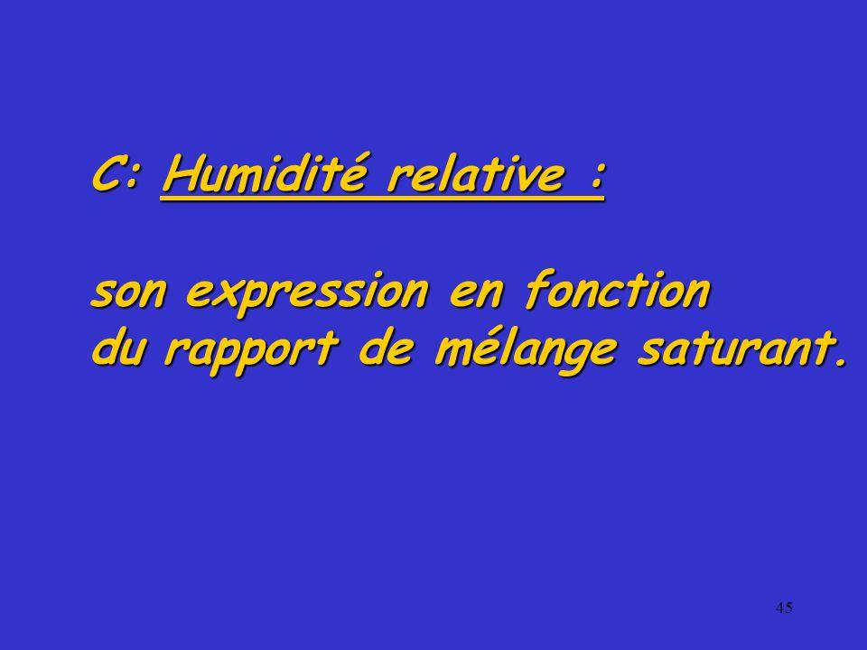 C: Humidité relative : son expression en fonction du rapport de mélange saturant.