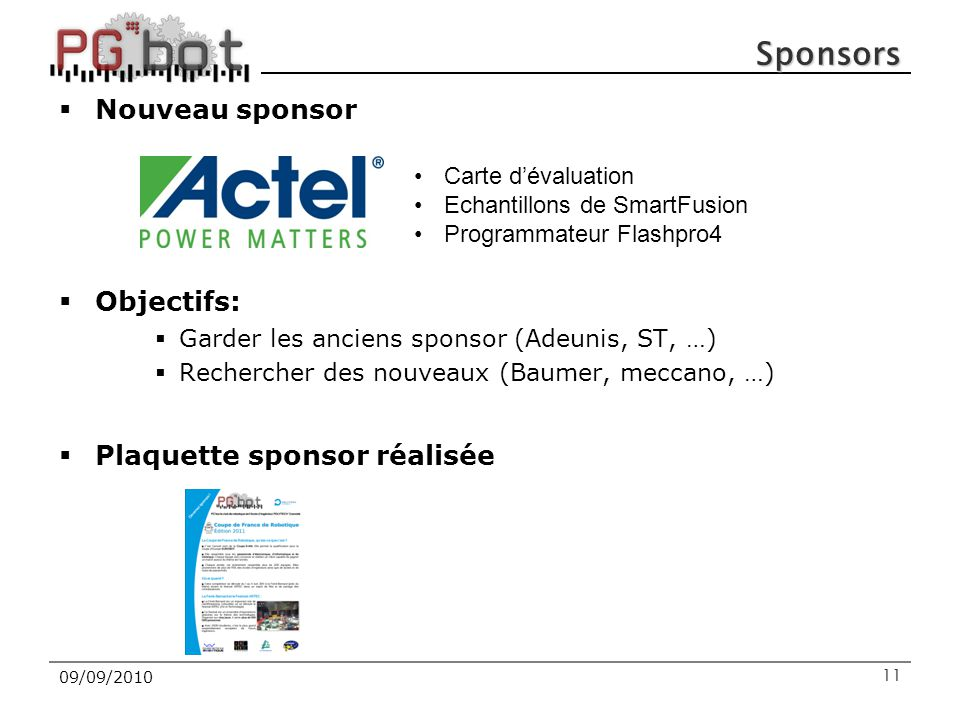 Sponsors Nouveau sponsor Objectifs: Plaquette sponsor réalisée