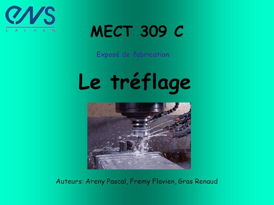 Le tréflage MECT 309 C Exposé de fabrication