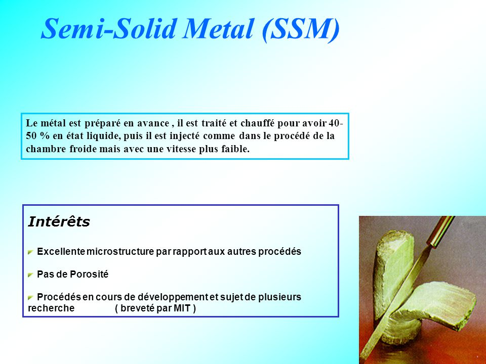 Semi-Solid Metal (SSM)