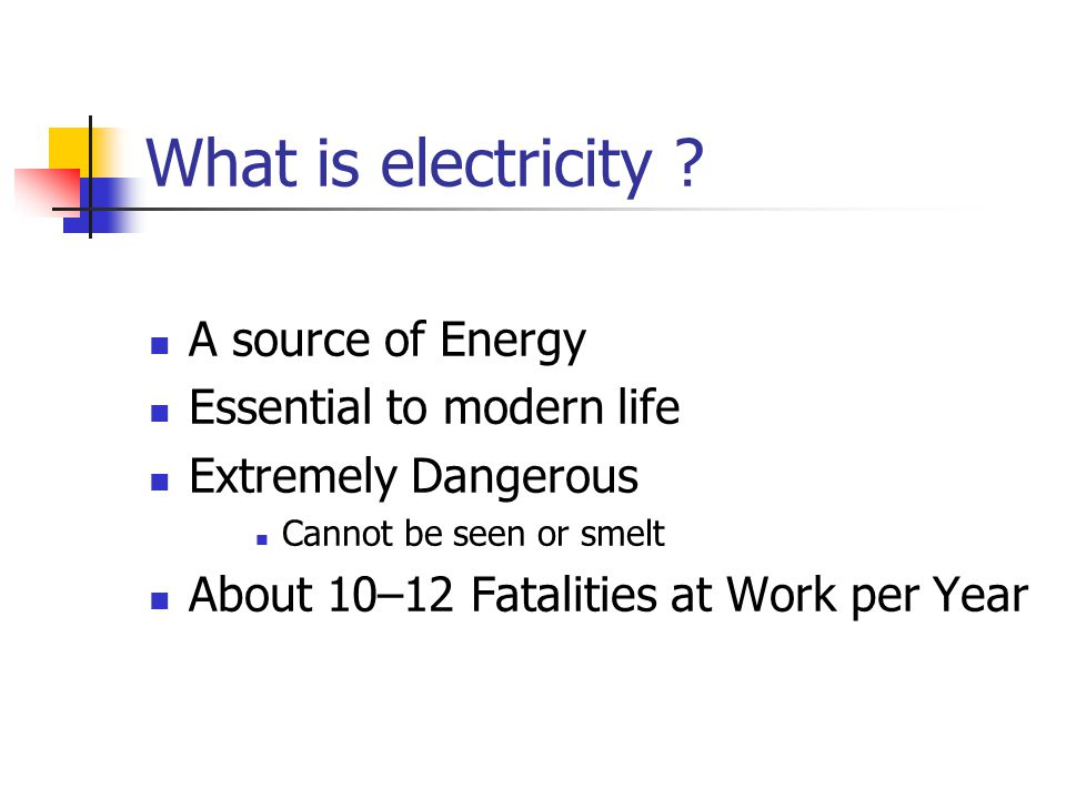 What is electricity A source of Energy Essential to modern life