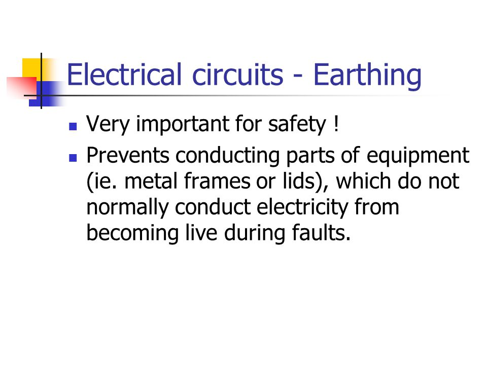 Electrical circuits - Earthing