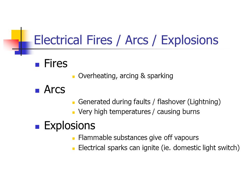 Electrical Fires / Arcs / Explosions