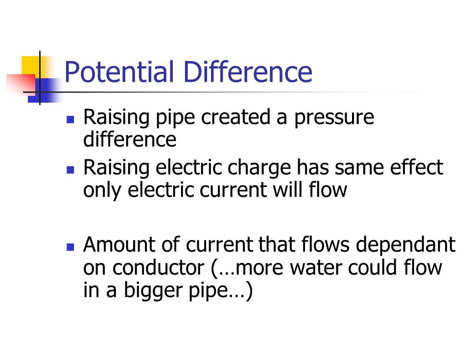 Potential Difference Raising pipe created a pressure difference