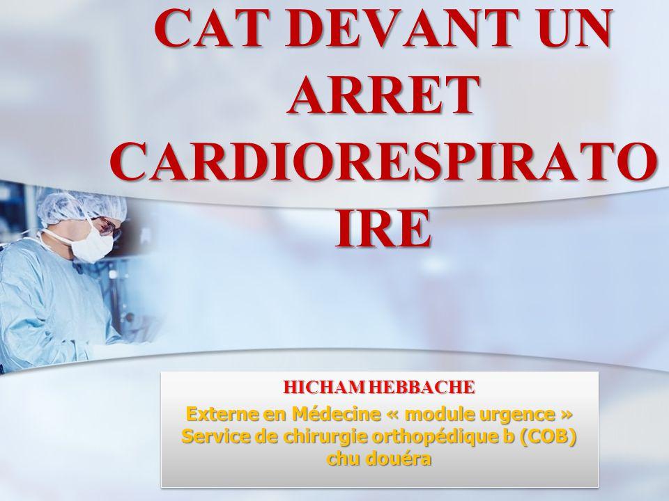 CAT DEVANT UN ARRET CARDIORESPIRATOIRE