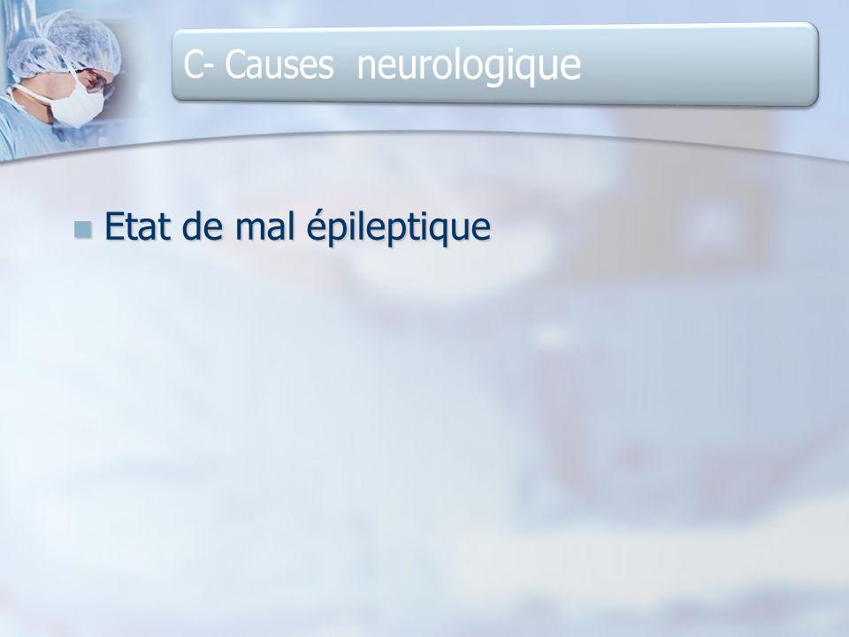 C- Causes neurologique