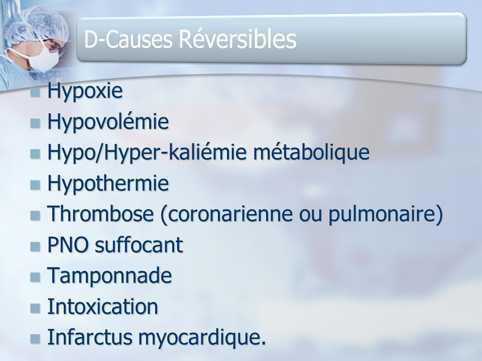 D-Causes Réversibles Hypoxie Hypovolémie