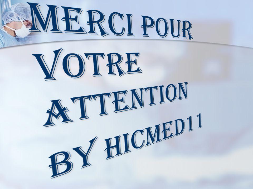 Merci pour votre attention By hicmed11