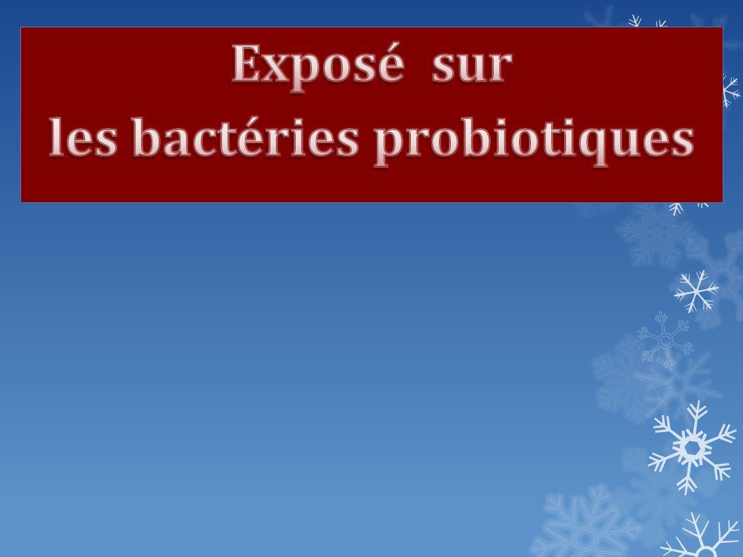 Exposé sur les bactéries probiotiques