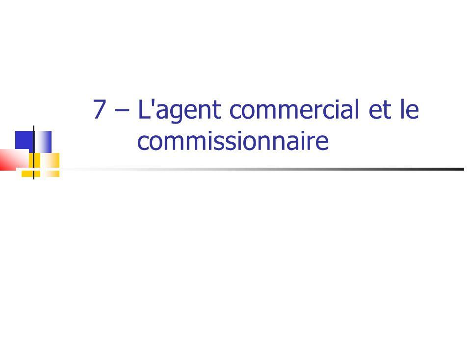 7 – L agent commercial et le commissionnaire