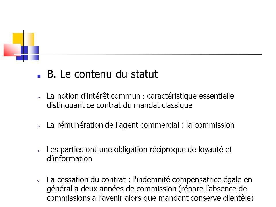 B. Le contenu du statut La notion d intérêt commun : caractéristique essentielle distinguant ce contrat du mandat classique.