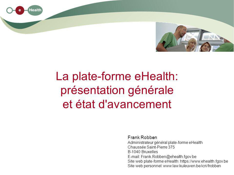 La plate-forme eHealth: présentation générale et état d avancement