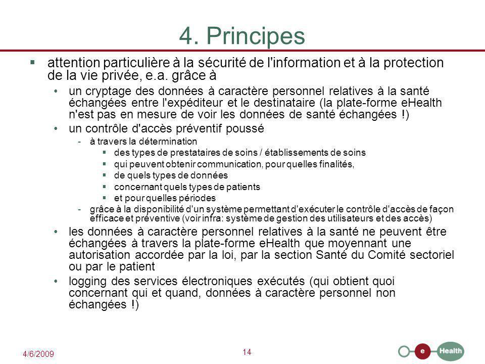 4. Principes attention particulière à la sécurité de l information et à la protection de la vie privée, e.a. grâce à.