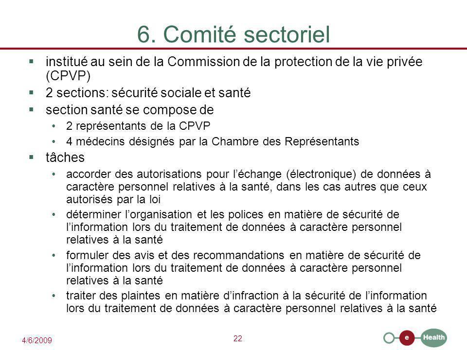 6. Comité sectoriel institué au sein de la Commission de la protection de la vie privée (CPVP) 2 sections: sécurité sociale et santé.