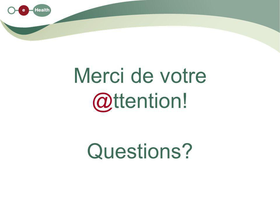 Merci de votre @ttention! Questions