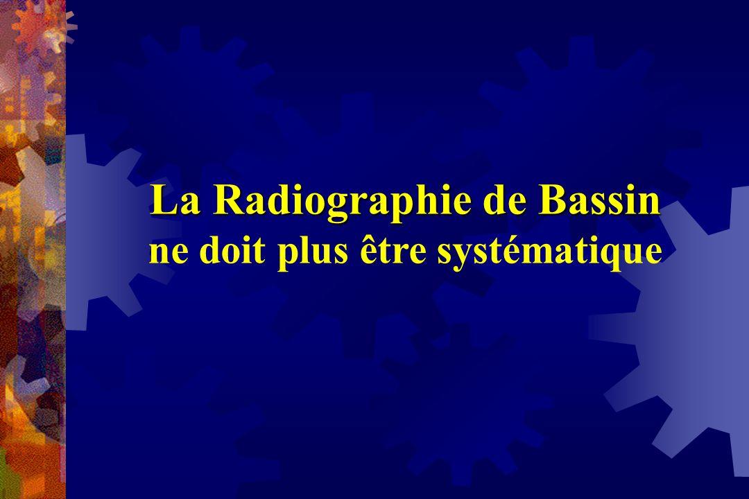 La Radiographie de Bassin ne doit plus être systématique
