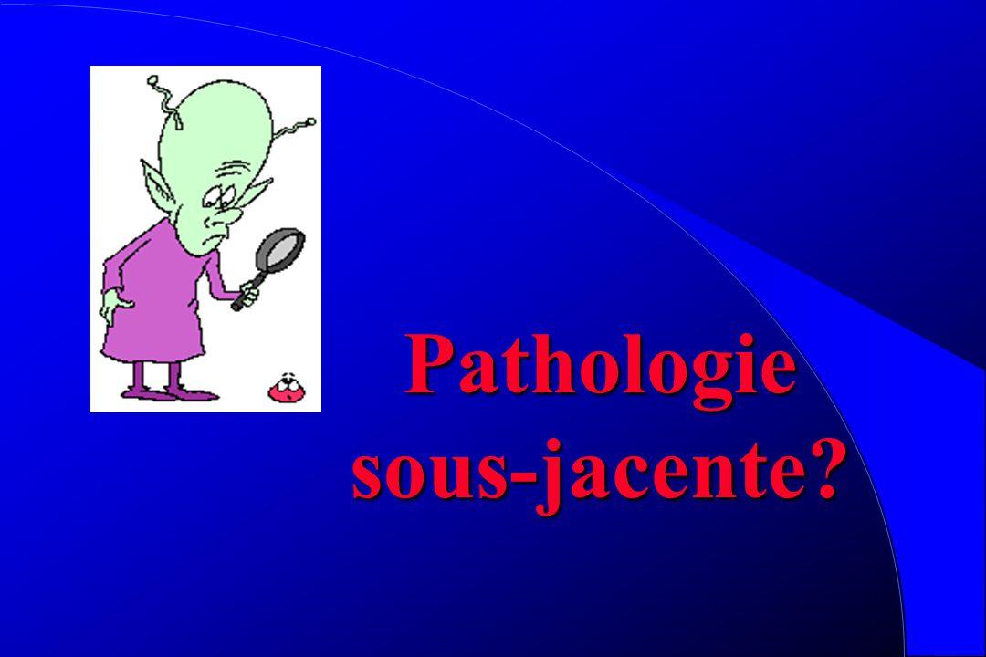 Pathologie sous-jacente