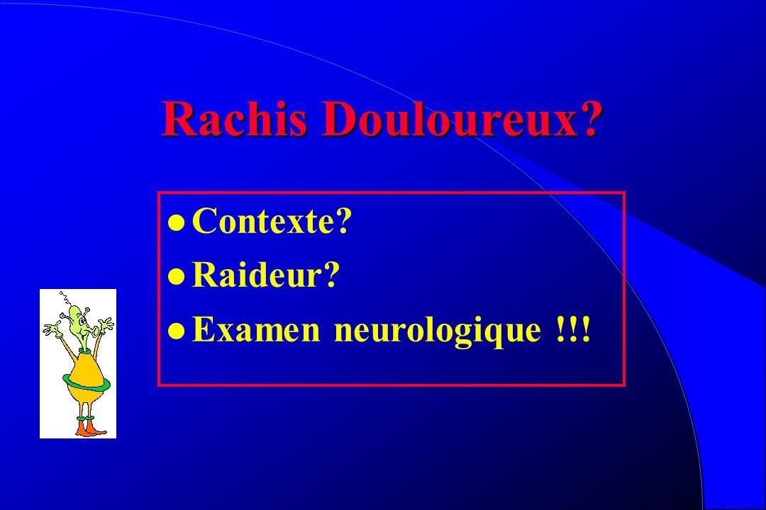 Rachis Douloureux Contexte Raideur Examen neurologique !!!