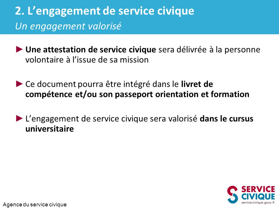 2. L'engagement de service civique Un engagement valorisé