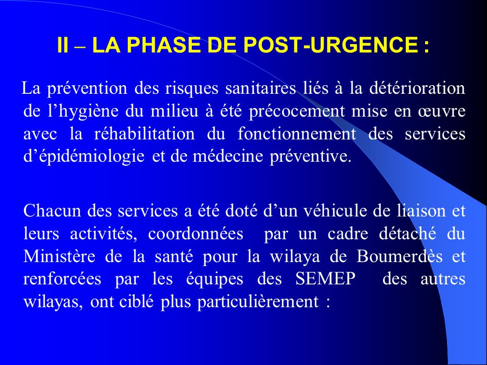 II – LA PHASE DE POST-URGENCE :
