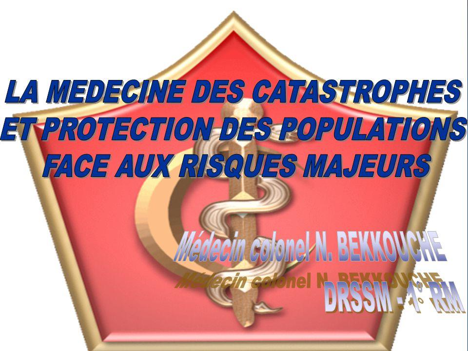 LA MEDECINE DES CATASTROPHES ET PROTECTION DES POPULATIONS