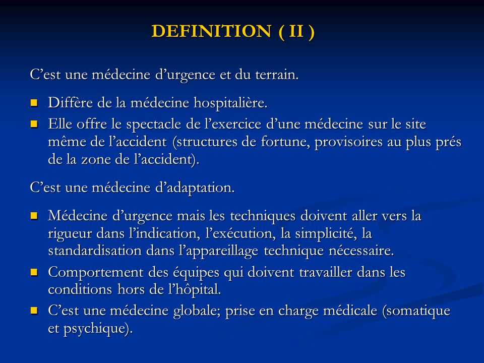 DEFINITION ( II ) C'est une médecine d'urgence et du terrain.