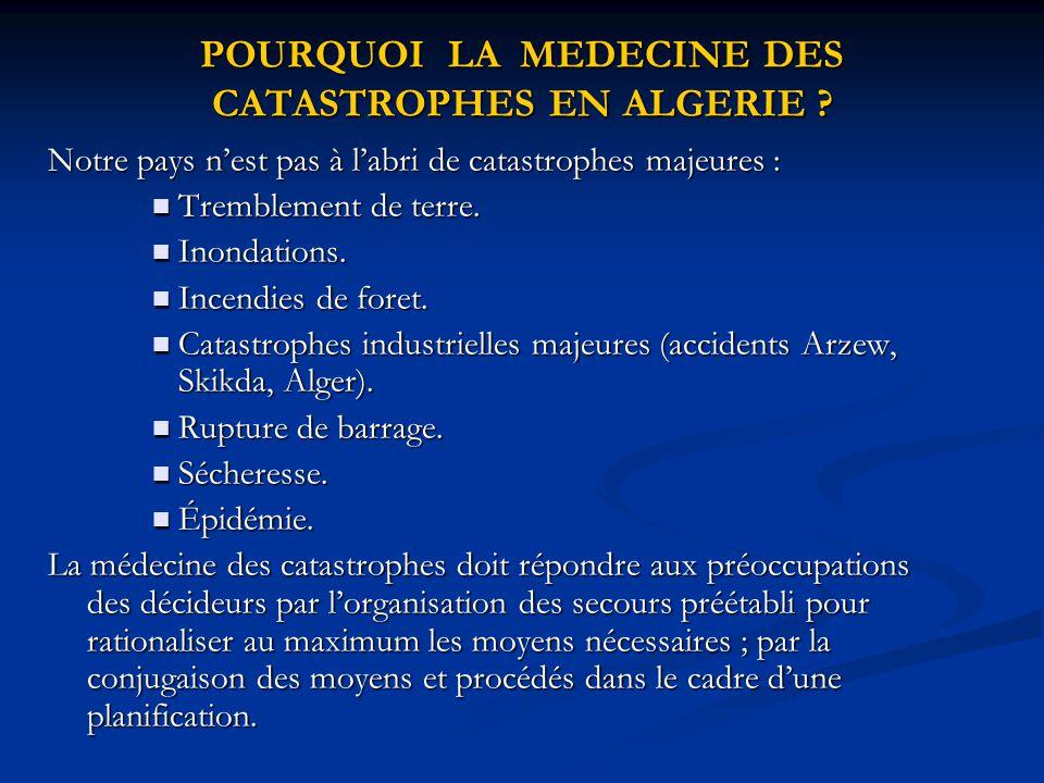 POURQUOI LA MEDECINE DES CATASTROPHES EN ALGERIE