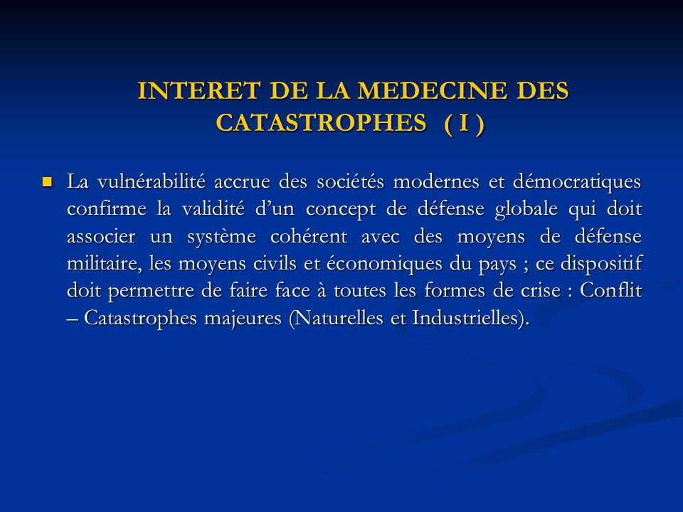 INTERET DE LA MEDECINE DES CATASTROPHES ( I )
