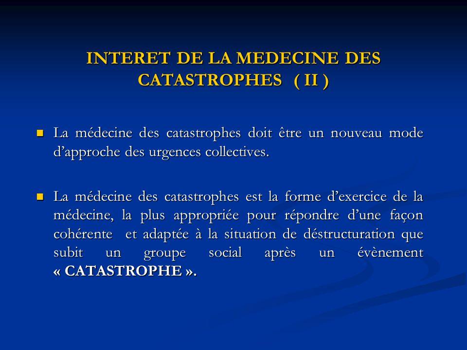 INTERET DE LA MEDECINE DES CATASTROPHES ( II )