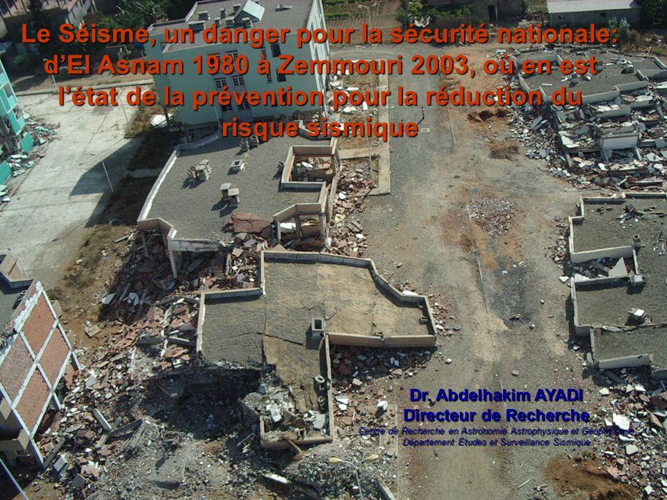Le Séisme, un danger pour la sécurité nationale: d'El Asnam 1980 à Zemmouri 2003, où en est l'état de la prévention pour la réduction du risque sismique