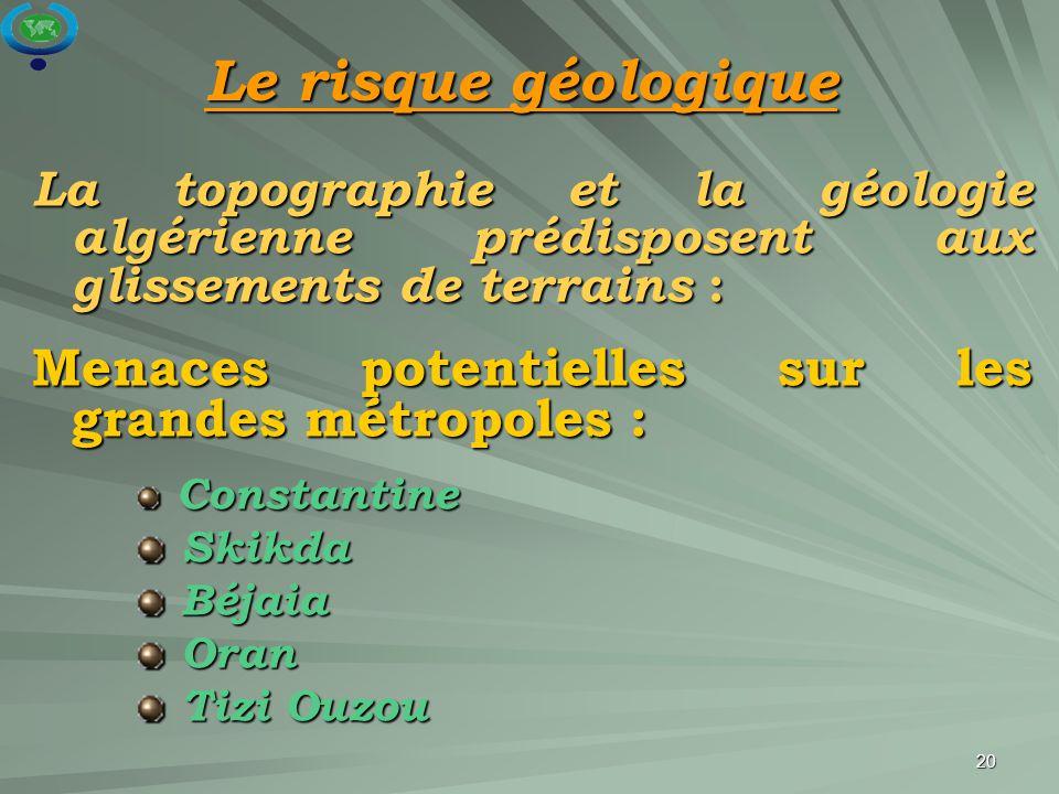 Le risque géologique Menaces potentielles sur les grandes métropoles :