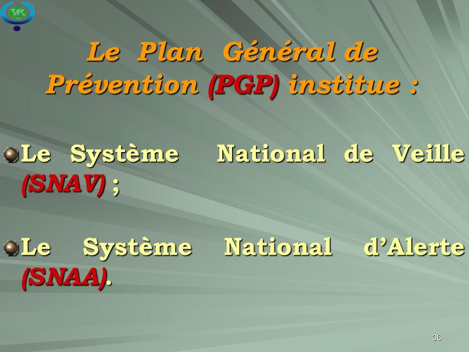 Le Plan Général de Prévention (PGP) institue :