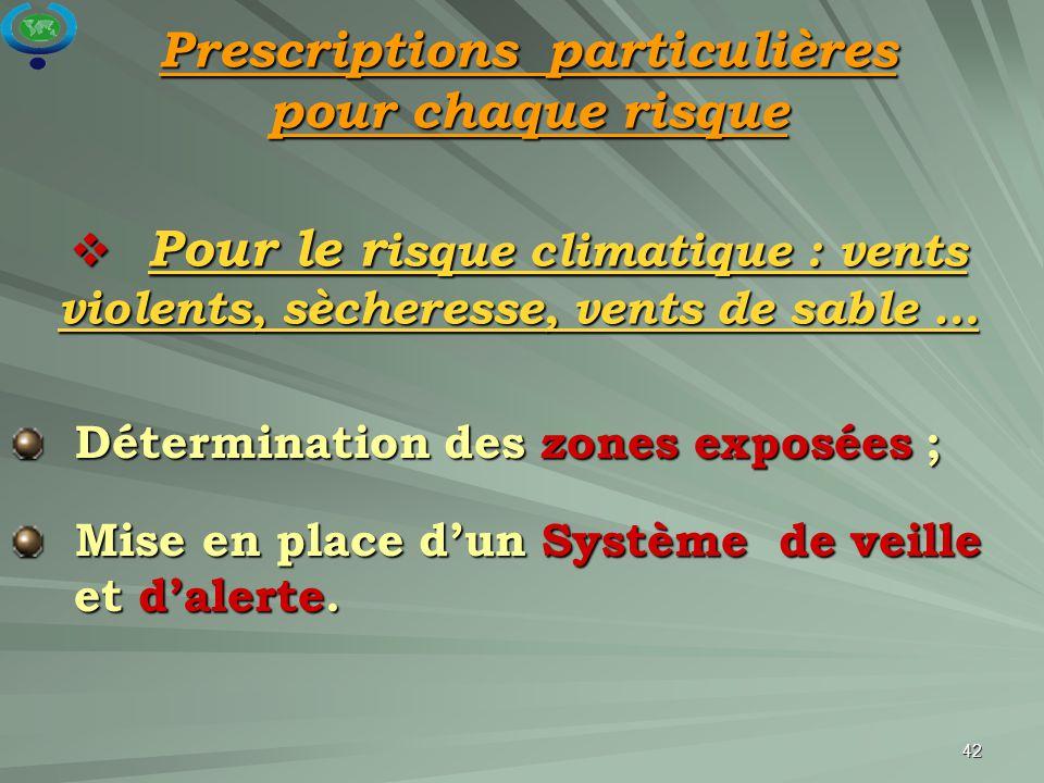 Prescriptions particulières pour chaque risque