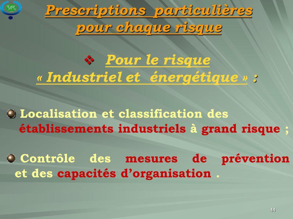 Pour le risque « Industriel et énergétique » :
