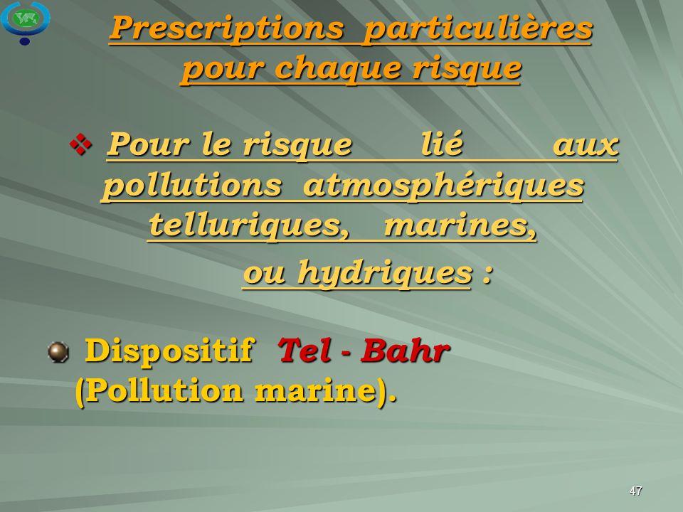 Pour le risque lié aux pollutions atmosphériques telluriques, marines,