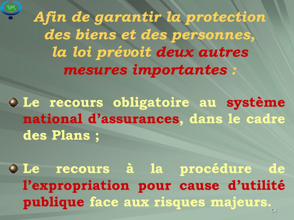Afin de garantir la protection des biens et des personnes, la loi prévoit deux autres mesures importantes :