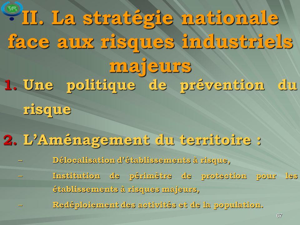 II. La stratégie nationale face aux risques industriels majeurs