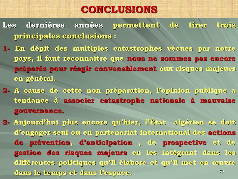 CONCLUSIONS Les dernières années permettent de tirer trois principales conclusions :